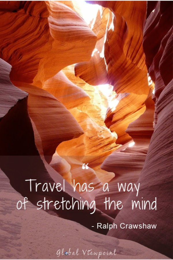 Travel has a way of stretching the mind.