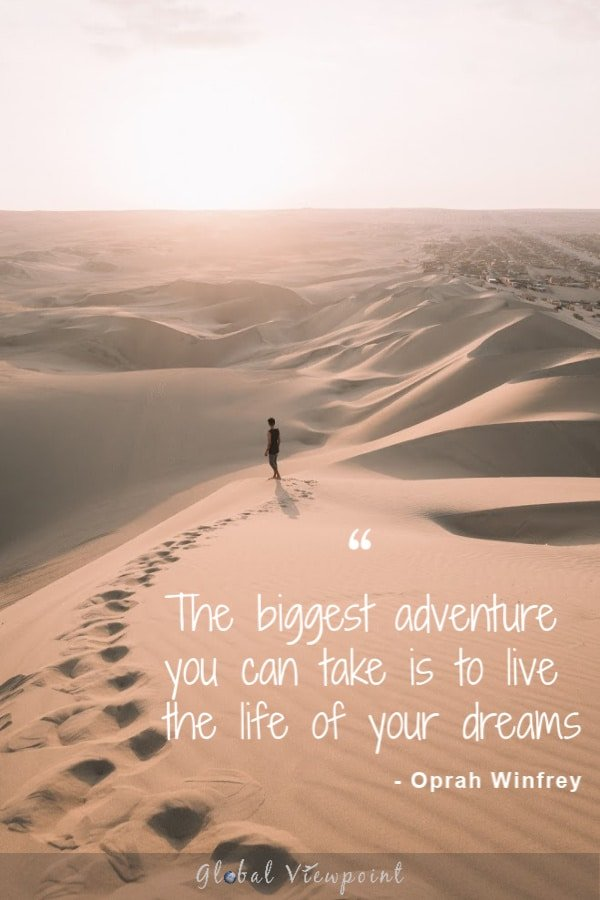 Living the life of your dreams is one of the best inspirational travel quotes.