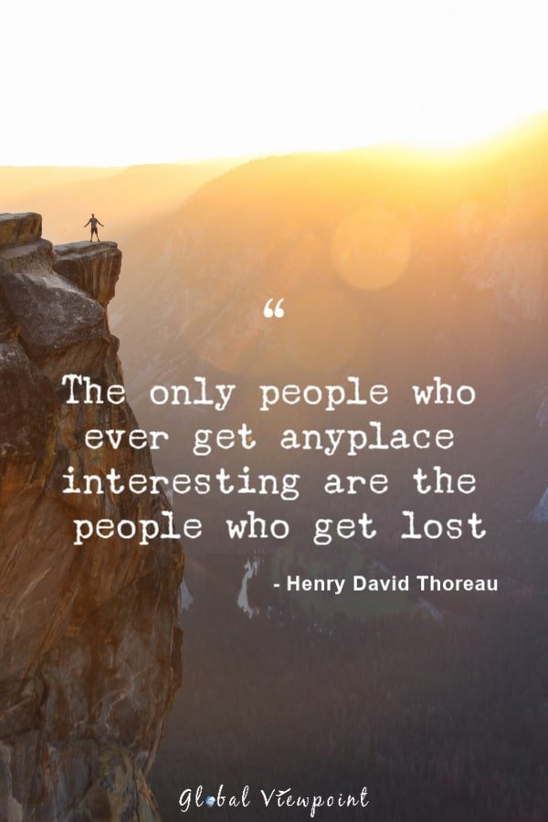 Henry David Thoreau has some of the best travel quotes.