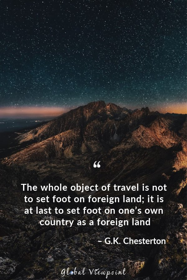 Traveling helps us learn more about our own countries.