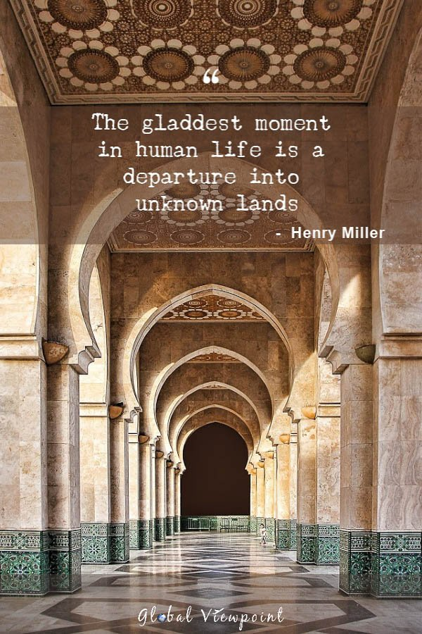 Venture into the unknown. This is one of the best travel lover quotes.