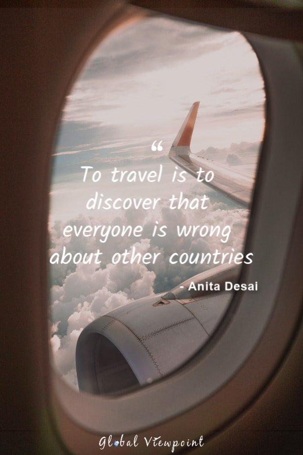 Traveling opens up our eyes to the world.