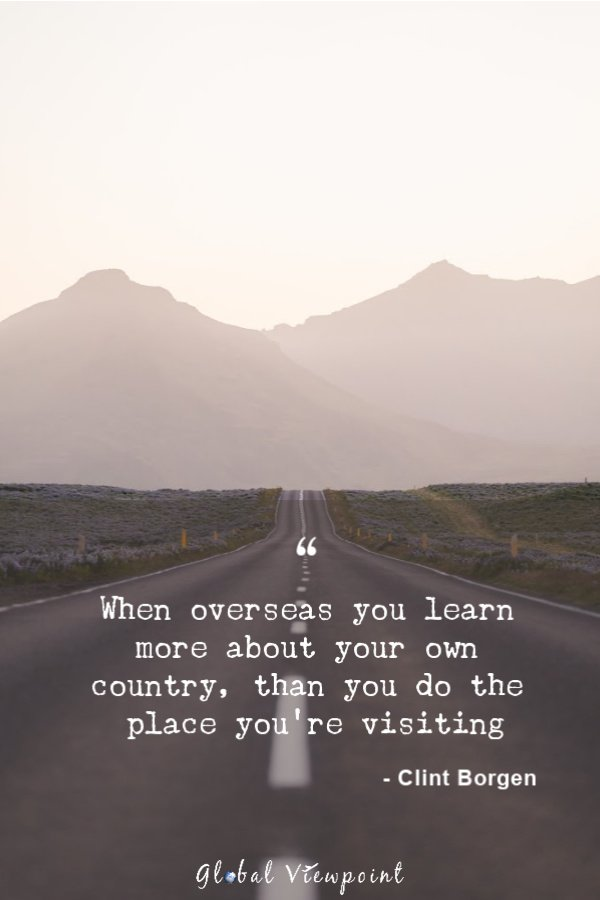 International travel changes the way you view your own country.