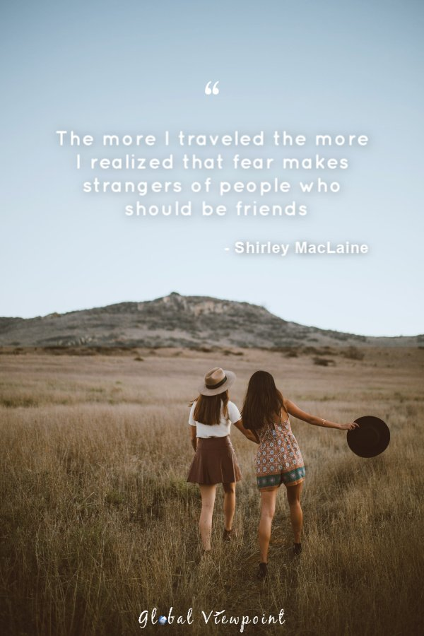 This top travel quote emphasizes the importance of making strangers your friends.