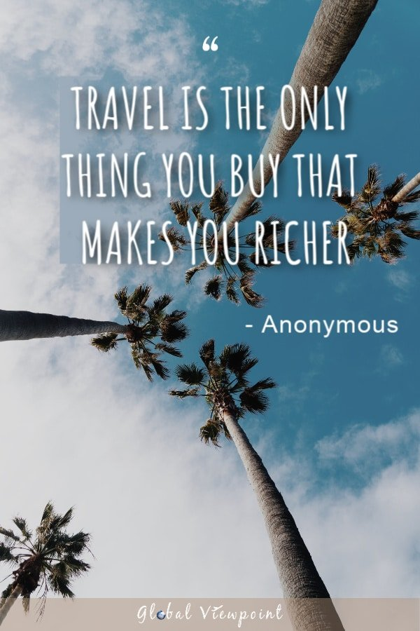 Traveling makes you richer.