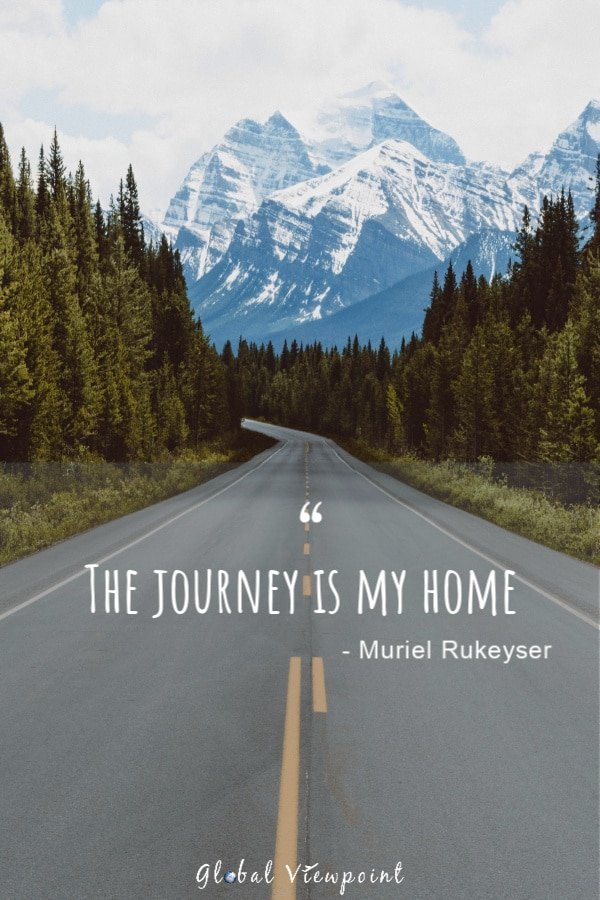 The journey is my home.