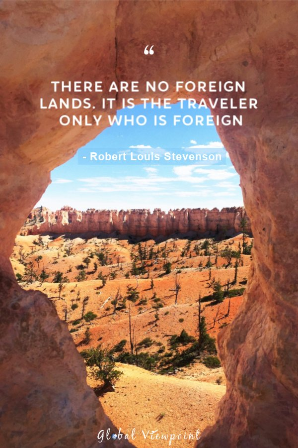 There are no foreign lands travel quotation. Travel lover quotes are the best.