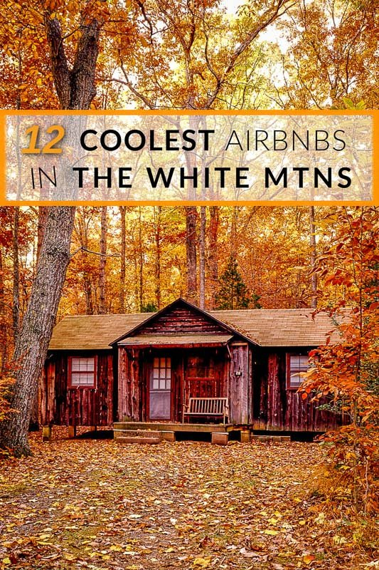 Best Airbnbs in the White Mountains of New Hampshire pinterest image.