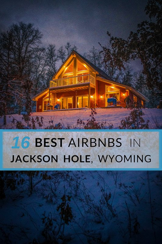 Coolest Airbnbs in Jackson Hole Wyoming pinterest pin