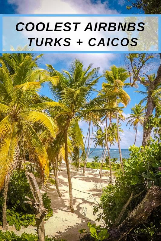 Turks and Caicos Airbnbs for pinterest users to pin