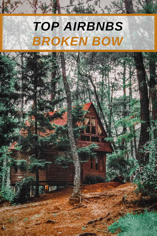 Top Airbnbs in Broken Bow for family or friend trips pinterest image