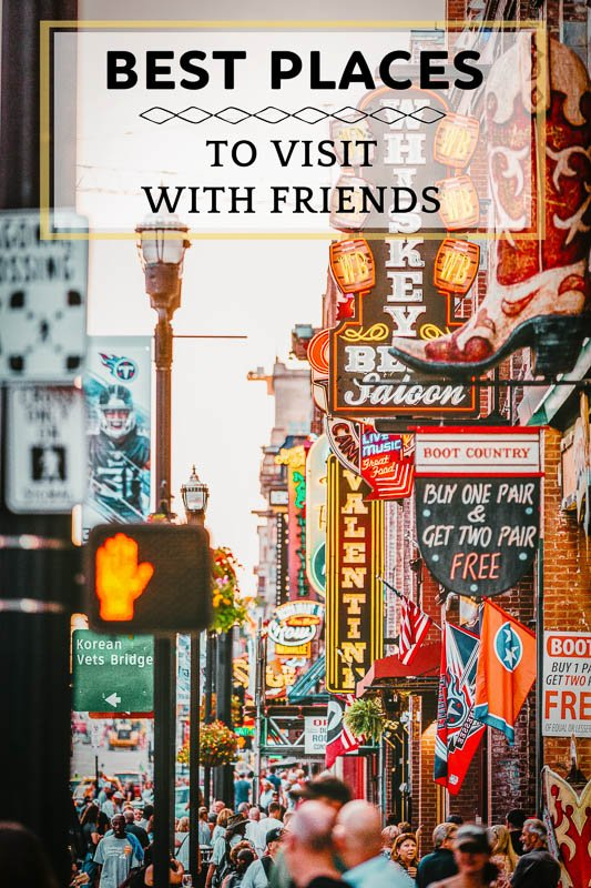 Coolest places to visit with friends pinterest pin photo