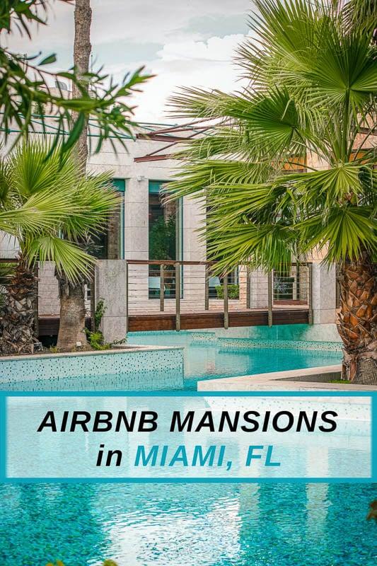 Unique Airbnb Mansions in Miami, Florida pin