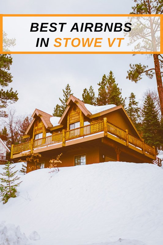 Stowe VT Airbnbs that you should visit pinterest photo
