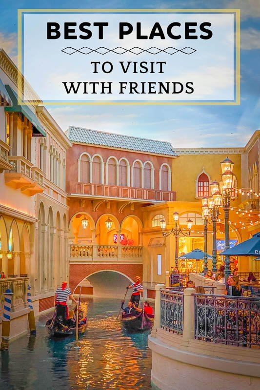 Top places to visit with best friends pinterest pin image