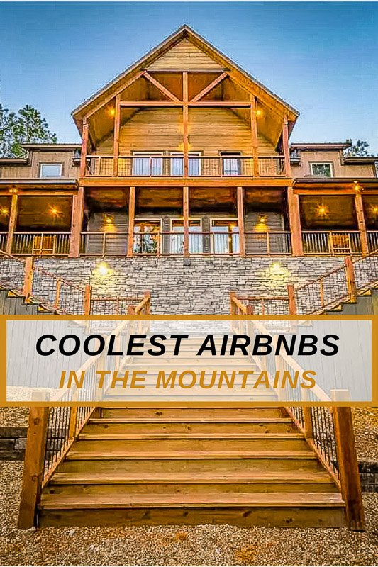 Coolest Airbnbs in the Mountains Pinterest Photo