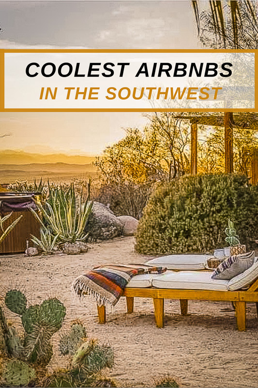 Most unique Airbnb rentals in the southwestern US