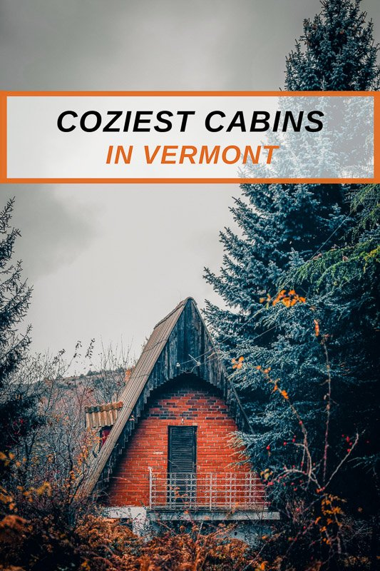 Coolest cabins for rent in Vermont for a unique New England getaway