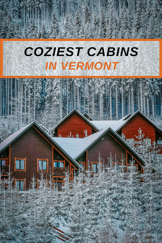 Most unique and coziest cabins for rent in VT.