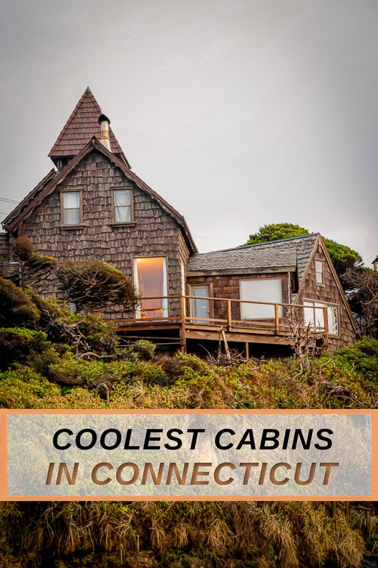 Coolest cabins for rent in CT for all types of travelers
