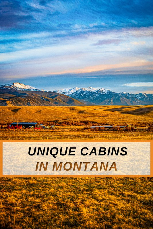 Unique cabins to rent in Montana for all types of travelers and roadtrippers