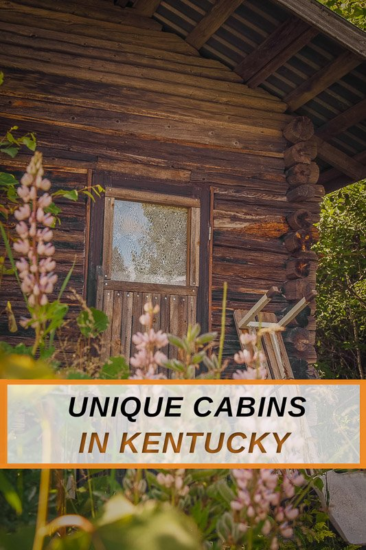 Unique cabins for rent in Kentucky for all types of travelers