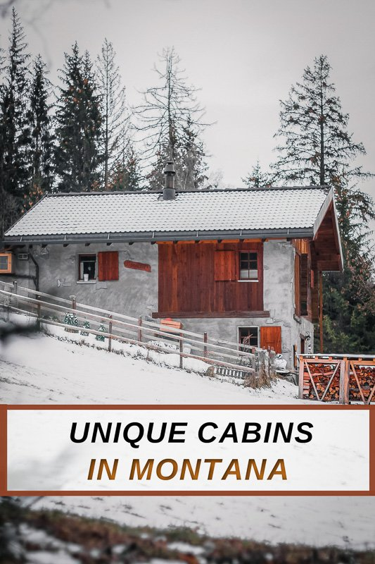 Unique cabin vacation rentals in Montana that you shoul add to your bucket list.