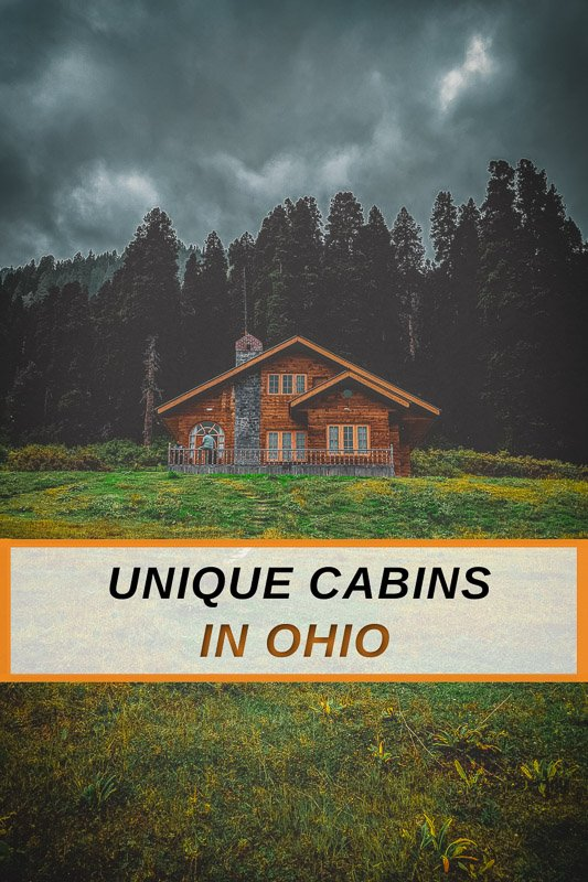 Unique cabins to rent in Ohio for all types of travelers and roadtrippers